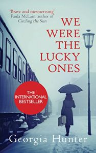 Book cover: We Were the Lucky Ones by Georgia Hunter